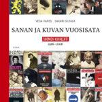 Vesa Vares–Sakari Siltala: Sanan ja kuvan vuosisata. Suomen Kuvalehti 1916–2016. 470 s. Otava, 2016.