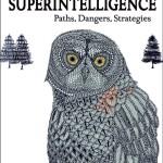 Nick Bostrom: Superintelligence: Paths, Dangers, Strategies.