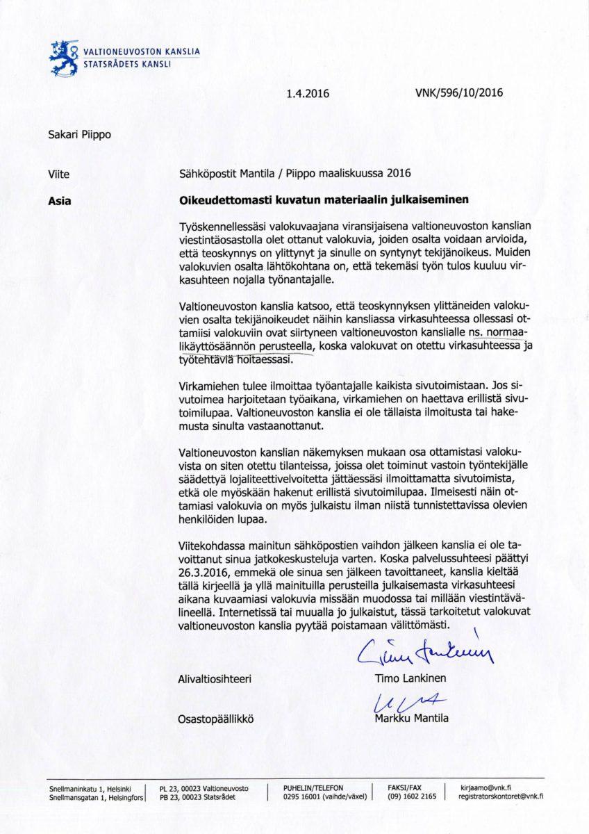 Huhtikuussa 2016 valtioneuvoston kanslia lähetti Sakari Piipolle kirjeen: kuvia ministereistä ei saisi julkaista missään.