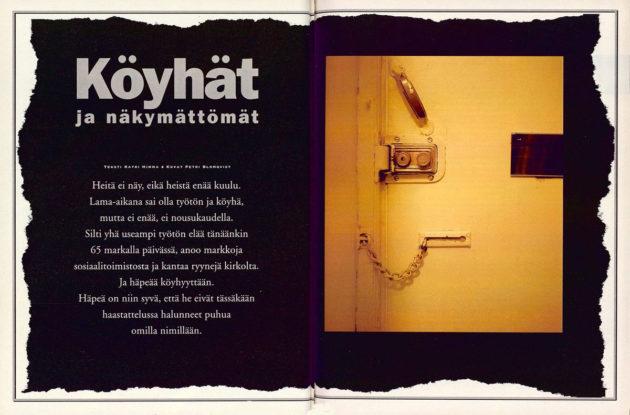 Köyhät ja näkymättömät -juttu on julkaistu Suomen Kuvalehdessä 43/1999.
