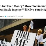 Otsikko yhdysvaltalaisessa The International Business Timesissa: Kuinka saa ilmaista rahaa? Muuta Suomeen – perustulo antaa sinulle 587 dollari kuukaudessa.