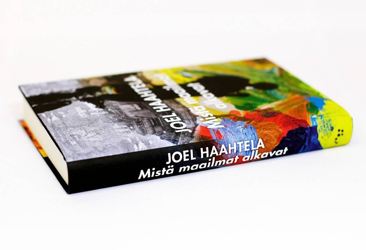 Joel Haahtela: Mistä maailmat alkavat. 301 s. Otava, 2017.
