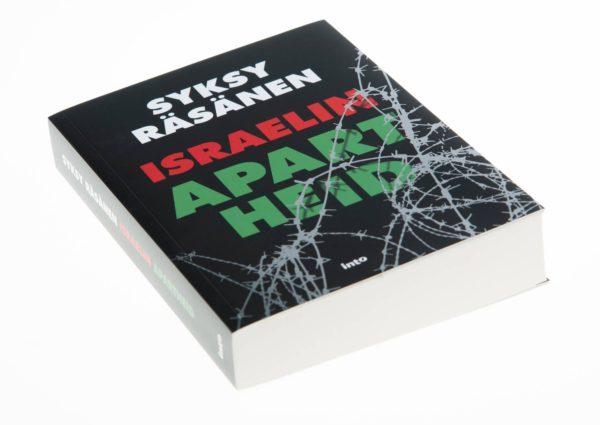 Syksy Räsänen: Israelin apartheid. 409 s. Into, 2017.