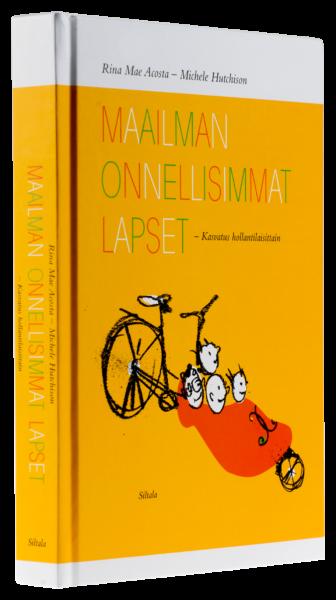 Rina Mac Acosta, Michele Hutchison: Maailman onnellisimmat lapset–Kasvatus hollantilaisittain. Suom. Terhi Vartia. 285 s. Siltala, 2017.