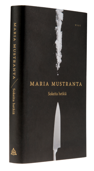Maria Mustranta: Sokeita hetkiä. 282 s. WSOY, 2017.