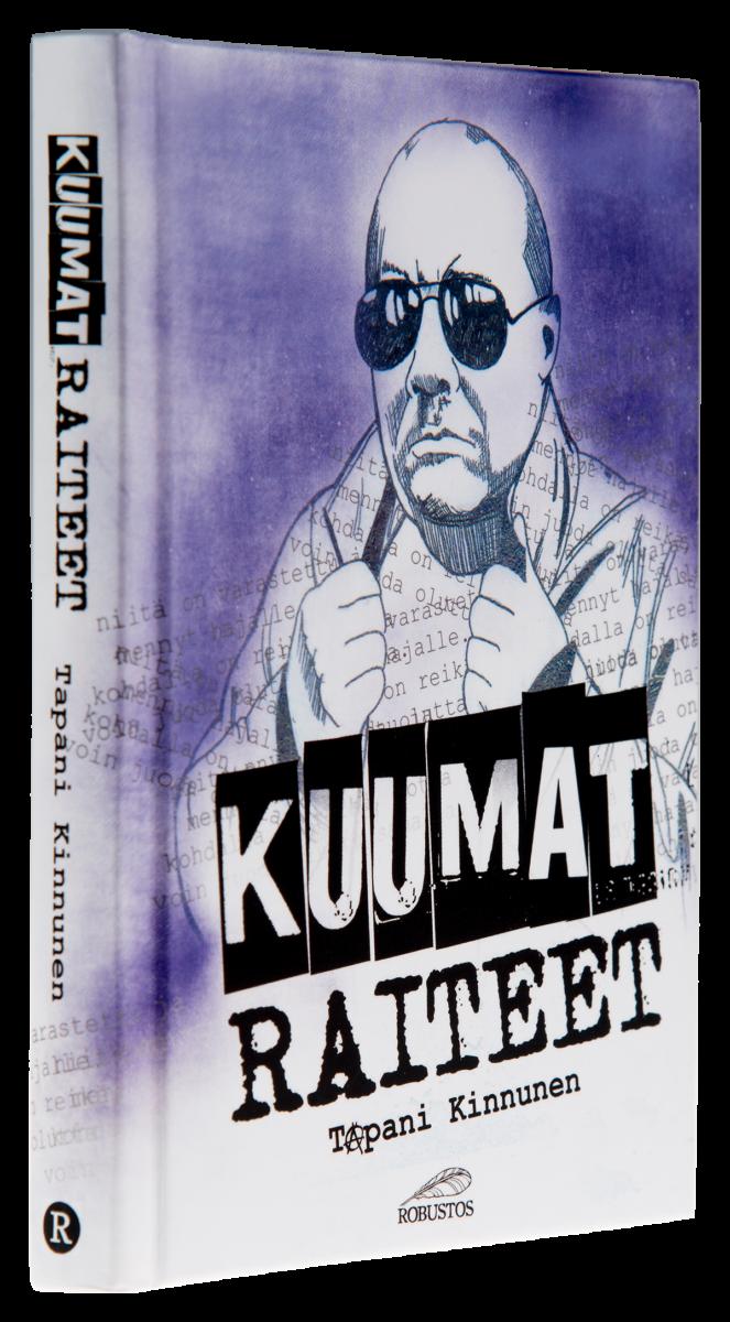 Tapani Kinnunen: Kuumat raiteet. 160 s. Kustannusliike Robustos, 2017.