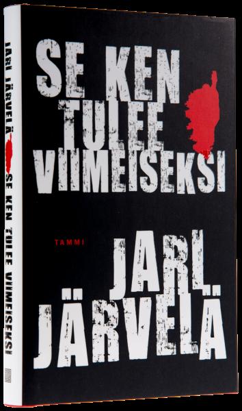 Jari Järvelä: Se ken tulee viimeiseksi. 270 s. Tammi, 2017.