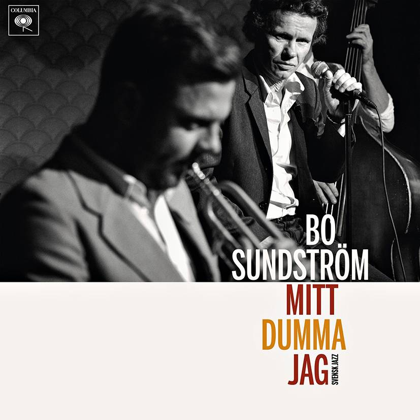 Bo Sundström: Mitt dumma jag–Svensk jazz. Cd-levy. Columbia, 2018.