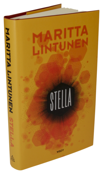 Maritta Lintunen: Stella. 316 s. WSOY, 2018.