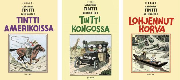 Hergé: Tintti Amerikoissa / Tintti Kongossa / Lohjennut korva. Suom. Heikki Kaukoranta. Otava 2018.