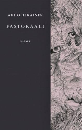 Aki Ollikainen: Pastoraali. 138 s. Siltala, 2018.
