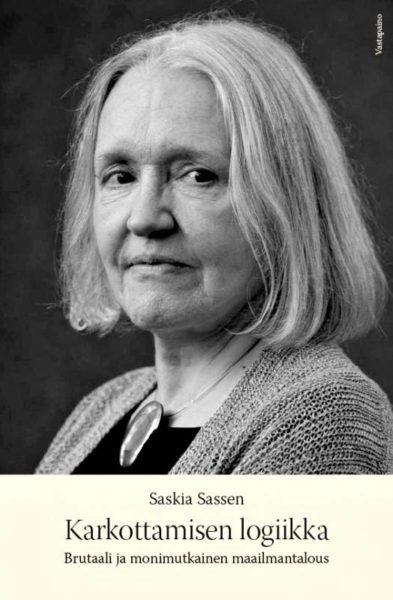 Saskia Sassen: Karkottamisen logiikka. Suom. Mariko Sato. 285 s. Vastapaino, 2018.