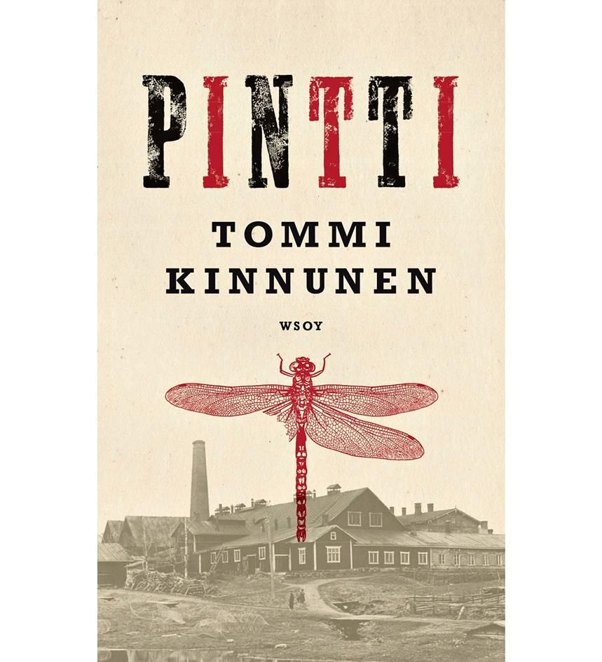 Tommi Kinnunen: Pintti. 291 s. WSOY, 2018.