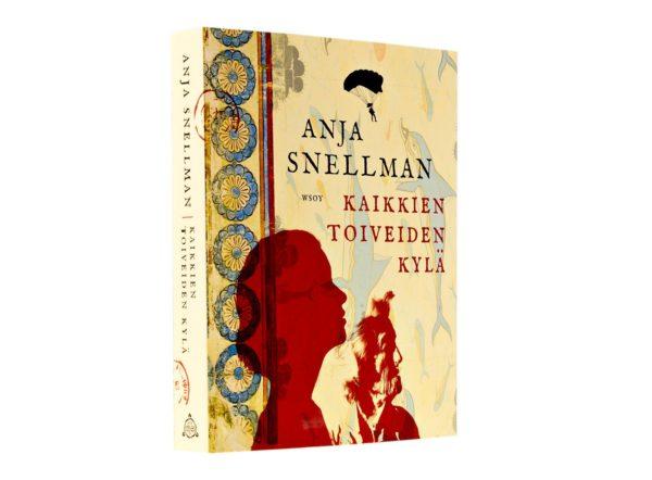 Anja Snellman: Kaikkien toiveiden kylä. 358 s. WSOY, 2018.