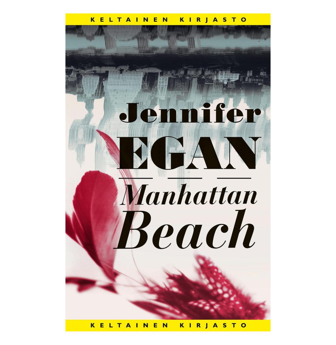 Jennifer Egan: Manhattan Beach. Suom. Helene Bützow. 564 s. Tammi, 2018.