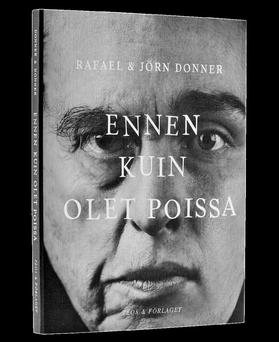 Rafael ja Jörn Donner: Ennen kuin olet poissa. Suom. Laura Jänsiniemi. 190 s. Teos, 2018.