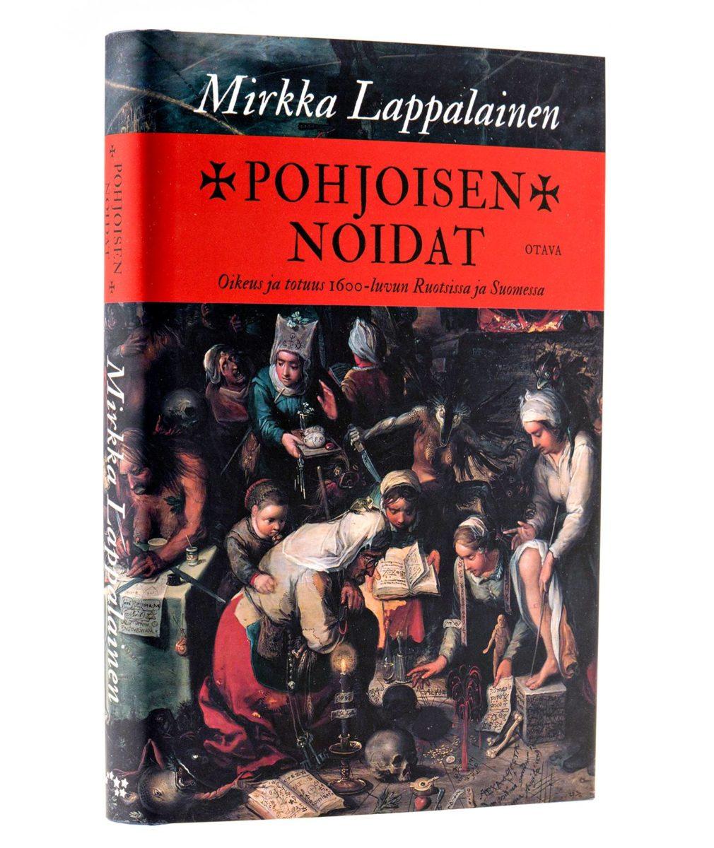Mirkka Lappalainen: Pohjoisen noidat. Oikeus ja totuus 1600-luvun Ruotsissa ja Suomessa. 317 s. Otava, 2018.