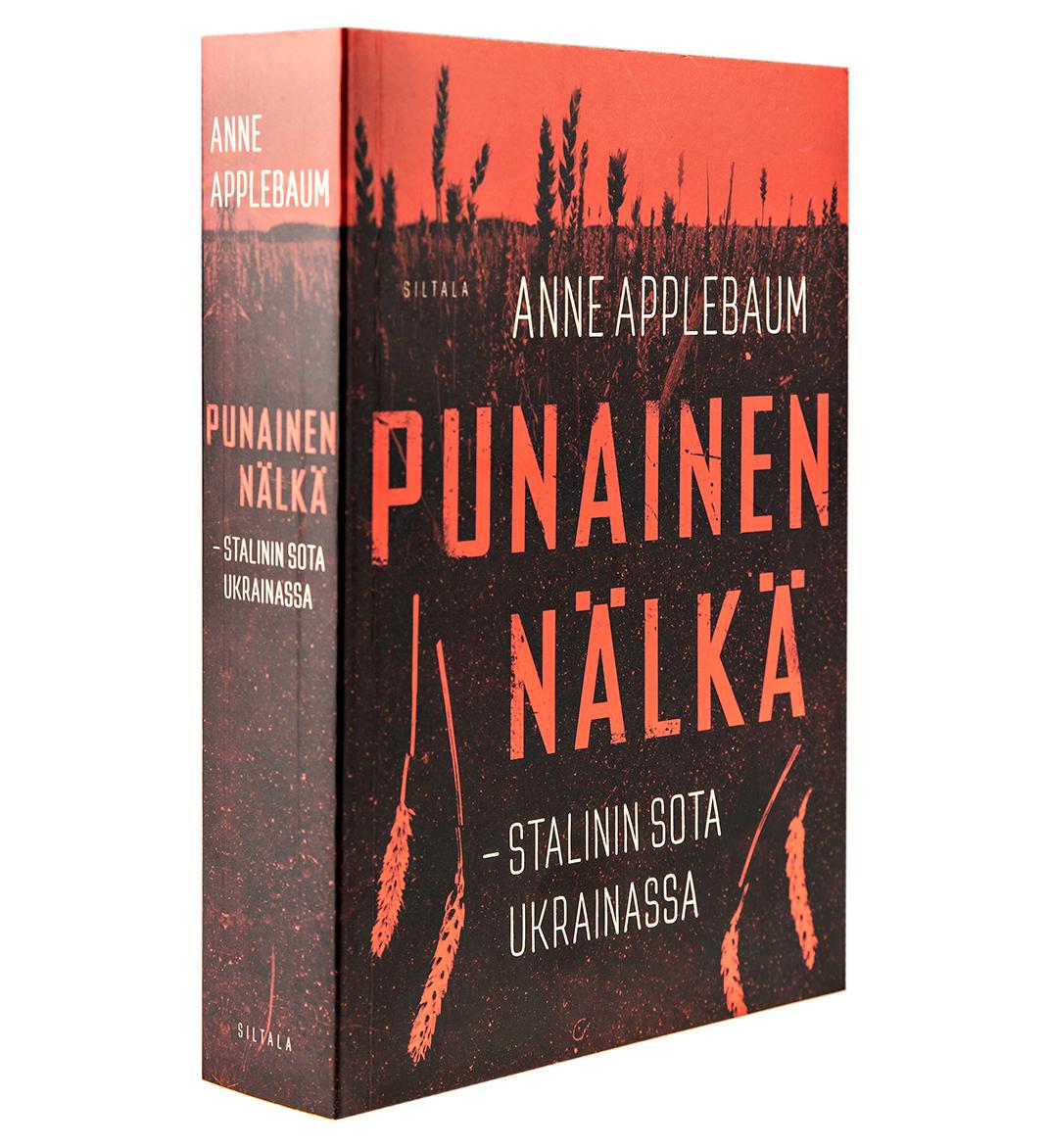 Anne Applebaum: Punainen nälkä. Suom. Antero Helasvuo. 526 s. Siltala, 2018.