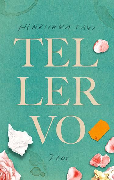 Henriikka Tavi: Tellervo. 240 s. Teos, 2018.
