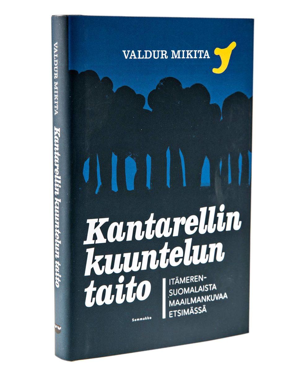 Valdur Mikita: Kantarellin kuuntelun taito. Suom. Anniina Ljokkoi. 190 s. Sammakko, 2018.