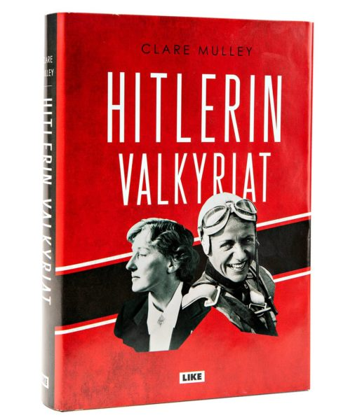 Clare Mulley: Hitlerin valkyriat. Suom. Kirsi Luoma. 558 s. Like, 2019.