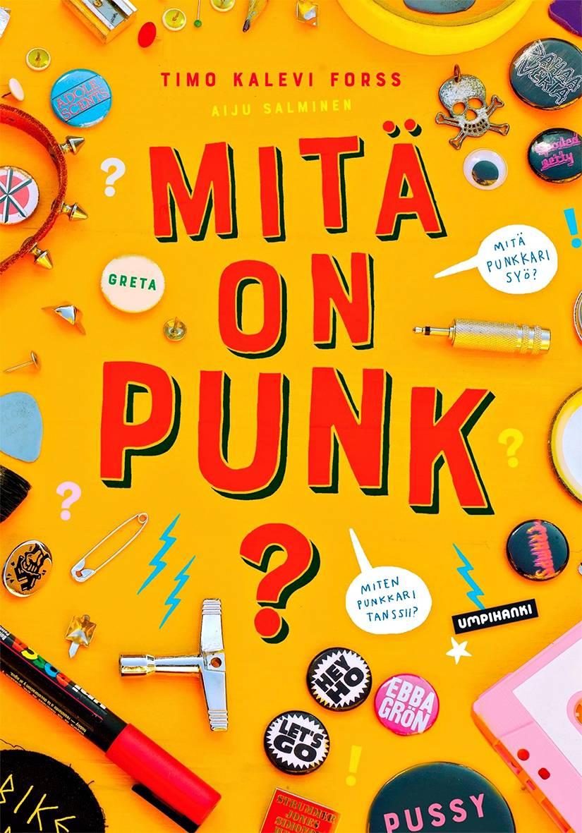 Timo Kalevi Forss: Mitä on punk? 64 s. Suomen Rauhanpuolustajat ja Rosebud Books, 2018.