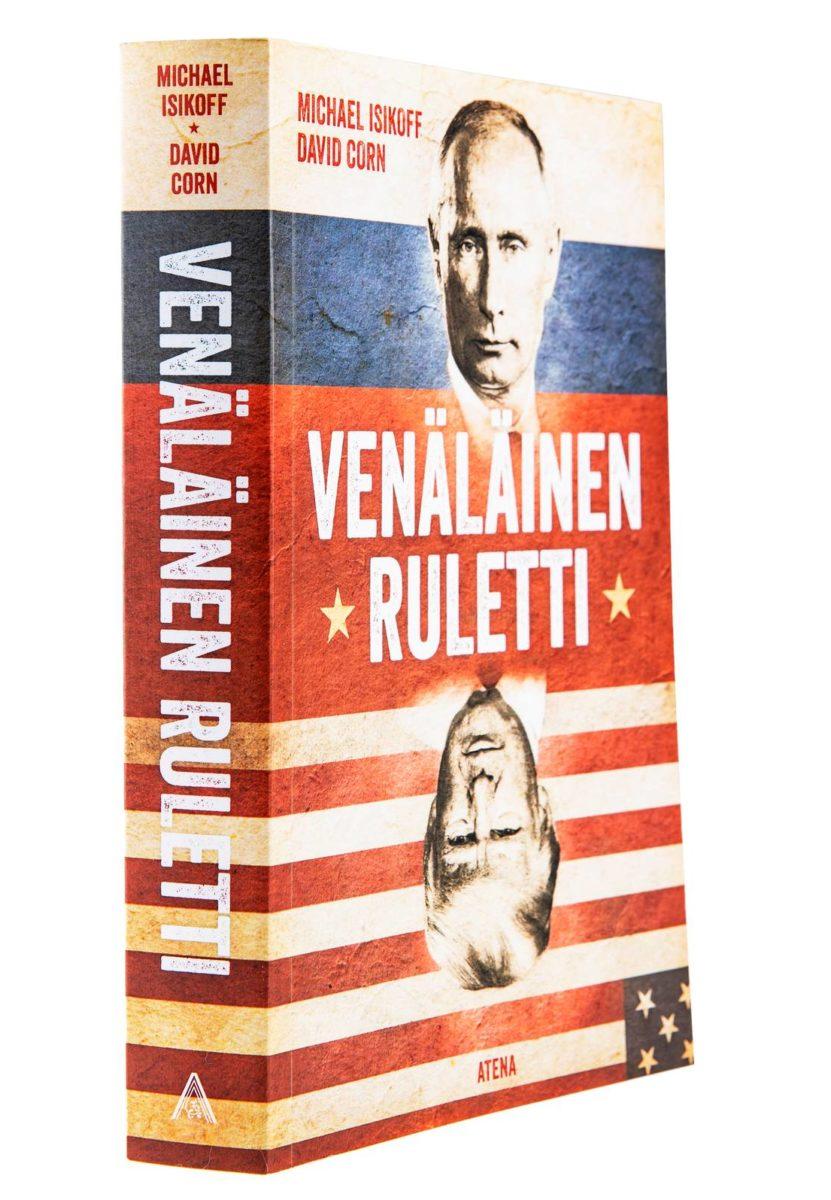 Michael Isikoff, David Corn: Venäläinen ruletti. 430 s. Atena, 2019.