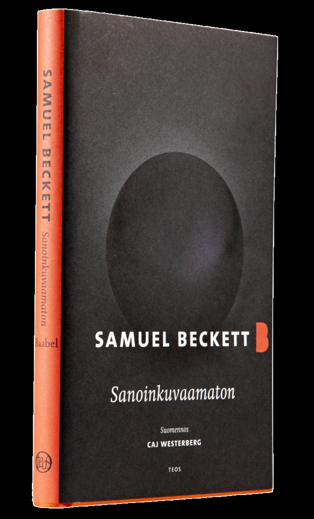 Samuel Beckett: Sanoinkuvaamaton. Suom. Caj Westerberg. 185 s. Teos, 2019.