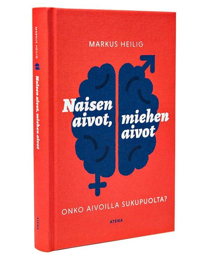 Markus Heilig: Naisen aivot, miehen aivot. 248 s. Atena, 2019.