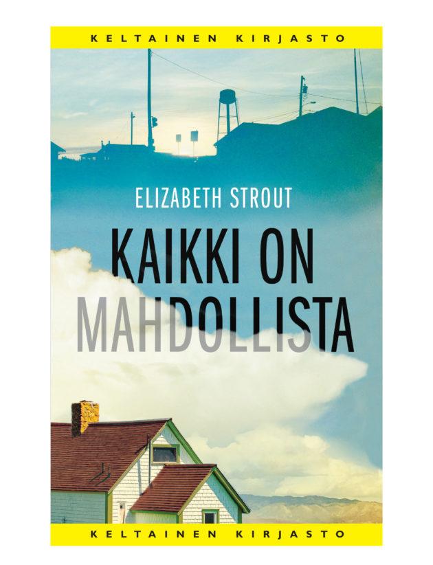Elizabeth Strout: Kaikki on mahdollista. Suom. Kristiina Rikman. 261 s. Tammi, 2019.