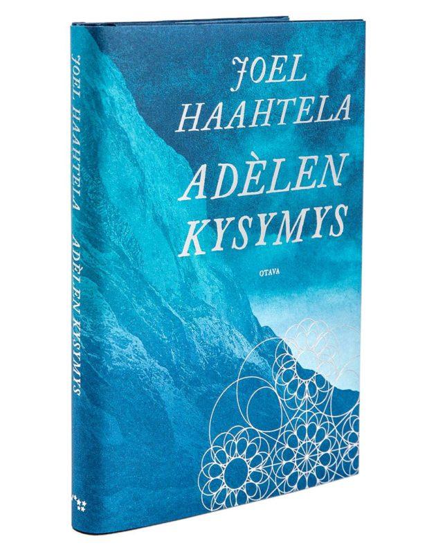 Joel Haahtela: Adèlen kysymys. 188 s. Otava, 2019.