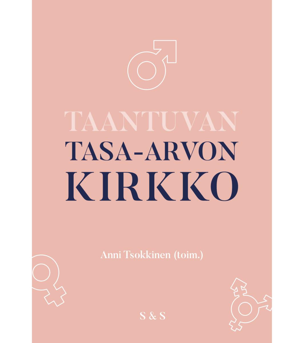 Anni Tsokkinen (toim.): Taantuvan tasa-arvon kirkko. 200 s. S&S, 2019.