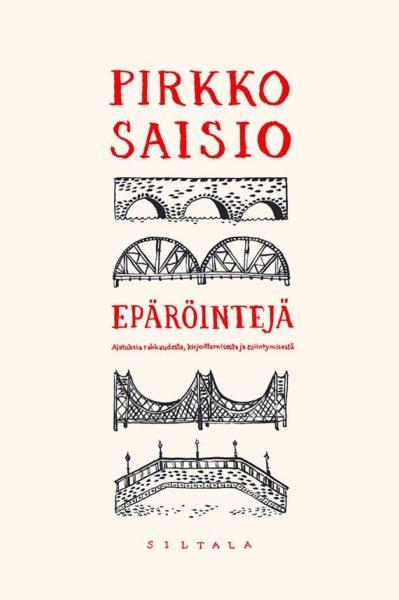 Pirkko Saisio: Epäröintejä. 261 s. Siltala, 2019.