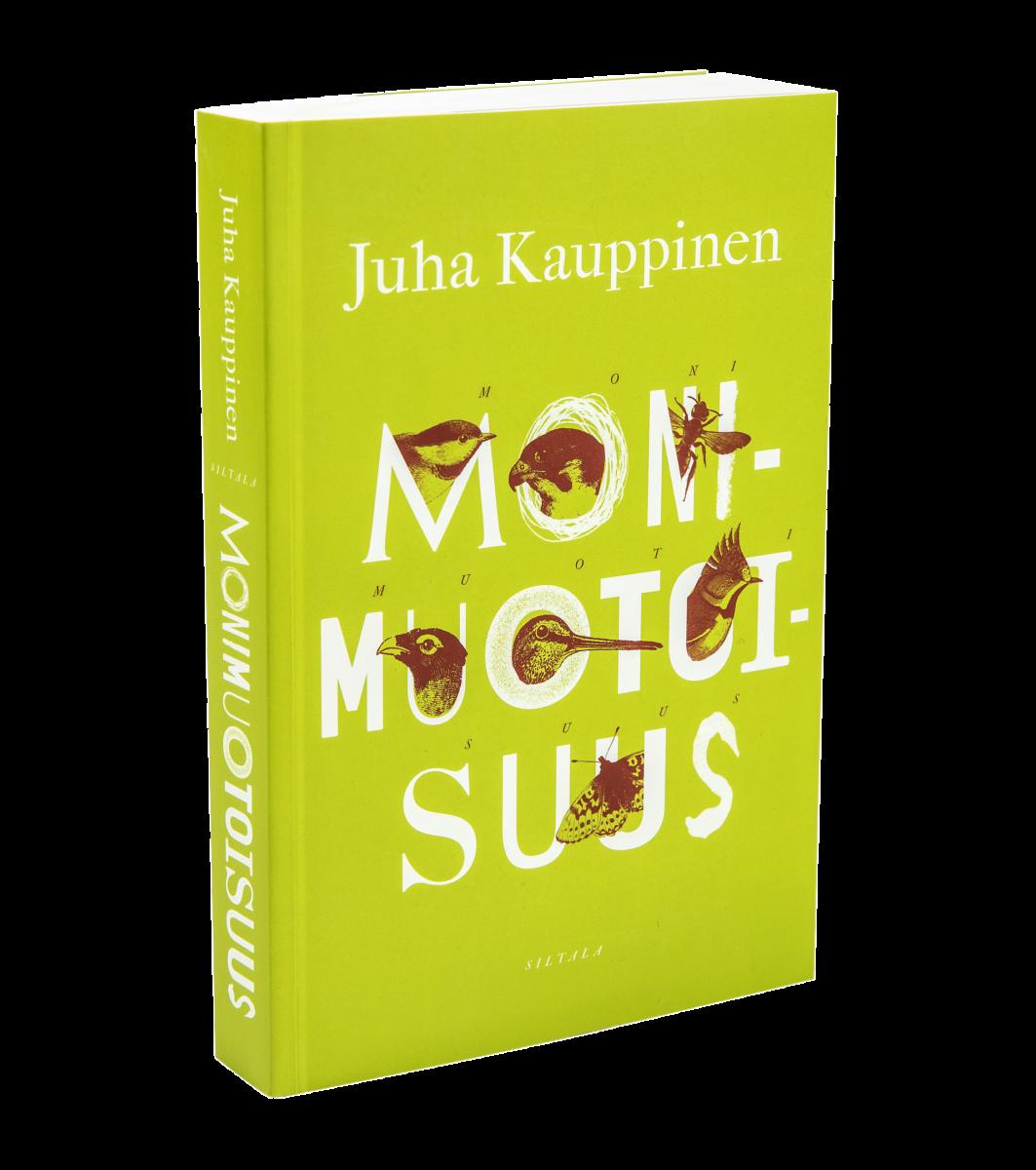 Juha Kauppinen: Monimuotoisuus. 349 s. Siltala, 2019.