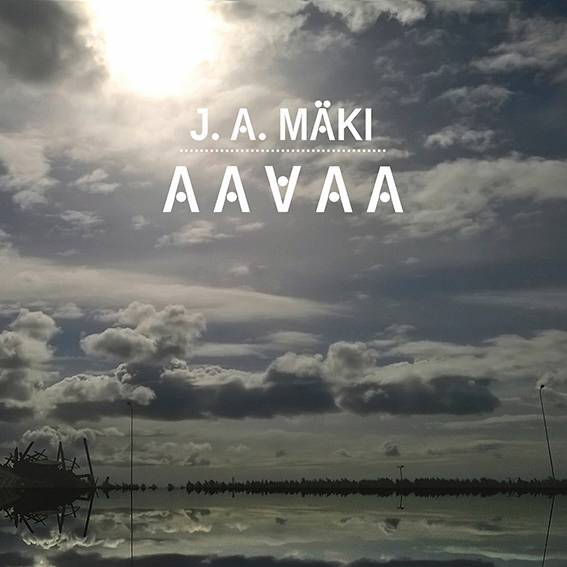 J. A. Mäki: Aavaa. If Society, 2019.
