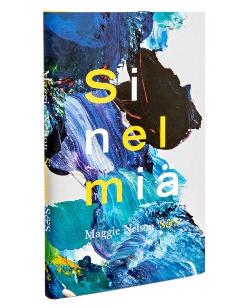Maggie Nelson: Sinelmiä. Suom. Kaijamari Sivill. 96 s. S&S, 2019.