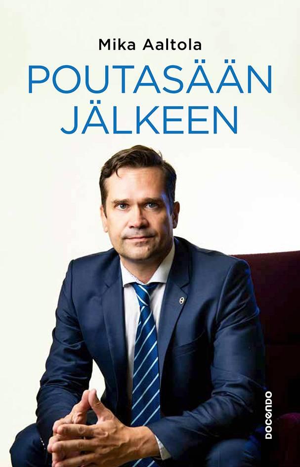 Mika Aaltola: Poutasään jälkeen, 299 s. Docendo, 2019.