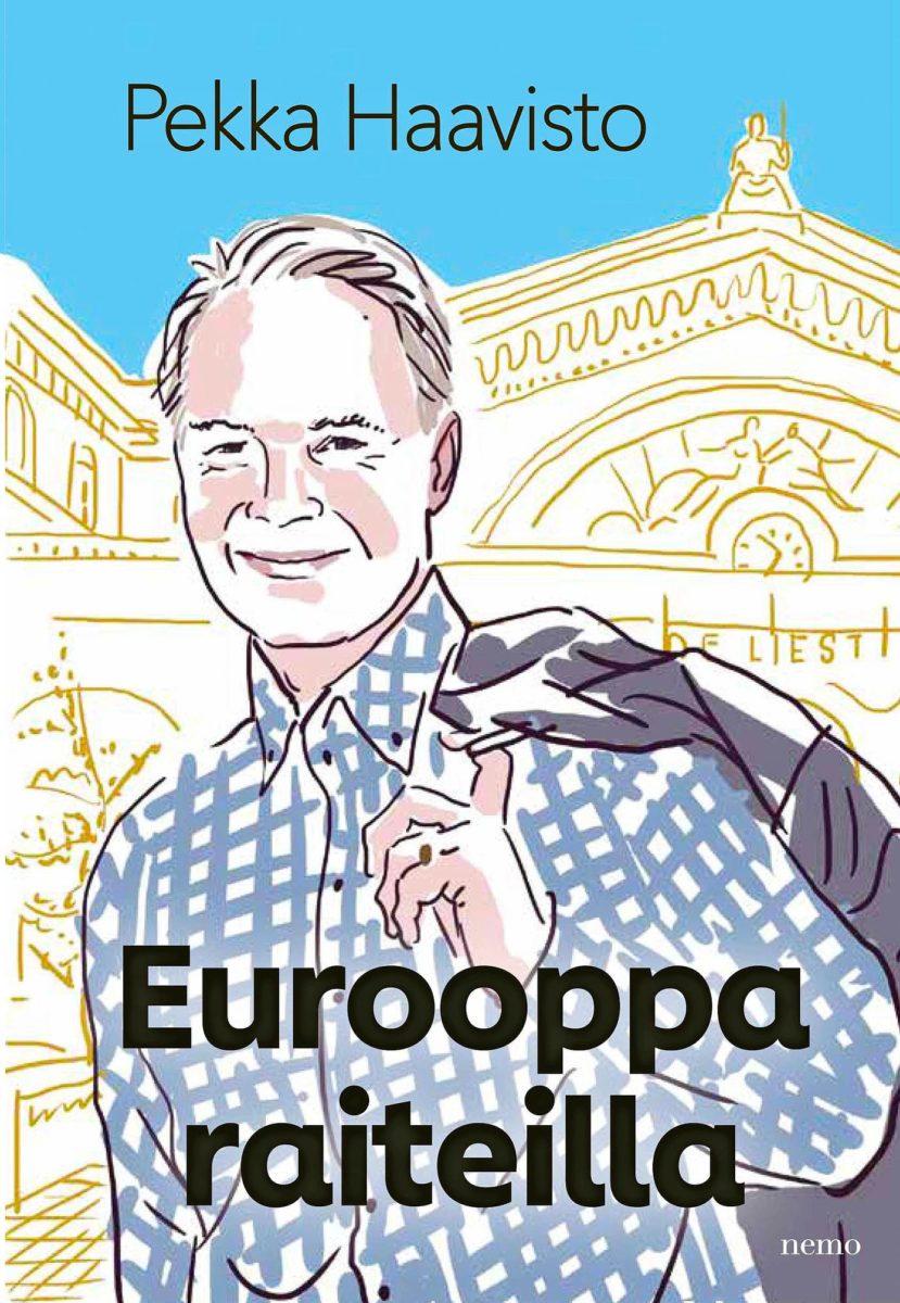 Pekka Haavisto: Eurooppa raiteilla. 384 s. Otava, 2019.