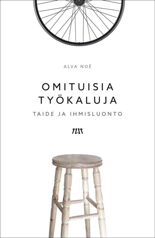 Alva Noë: Omituisia työkaluja. Suom. Tapani Kilpeläinen. 329 s. Niin & näin, 2019.