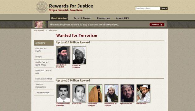 Rewards for Justice -ohjelman verkkosivuilla terroristilistan kärjessä ovat ne, joista on luvattu 25 ja 10 miljoonan dollarin palkkiot.