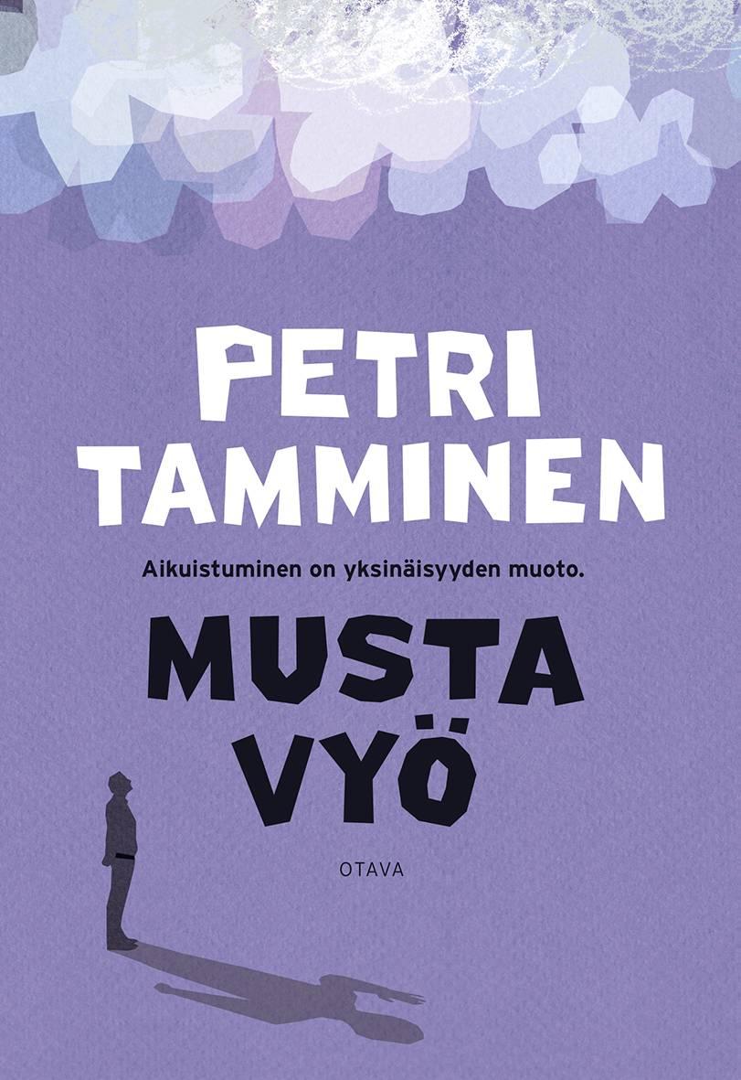 Petri Tamminen: Musta vyö. 174 s. Otava, 2019.