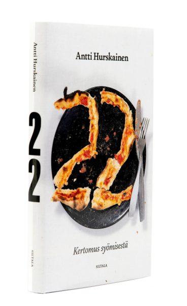 Antti Hurskainen: 22. Kertomus syömisestä. 213 s. Siltala, 2019.