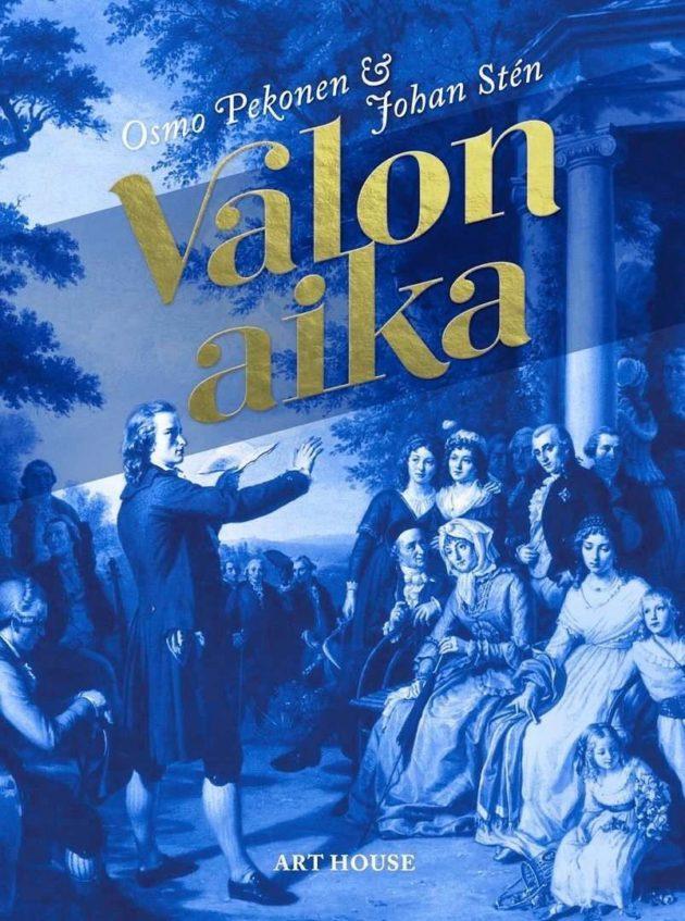 Osmo Pekonen & Johan Stén: Valon aika. 339 s. Art House, 2019.