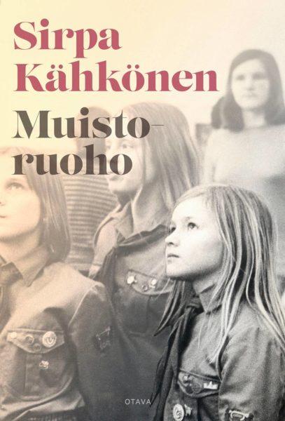 Sirpa Kähkönen: Muistoruoho. 347 s. Otava, 2019.