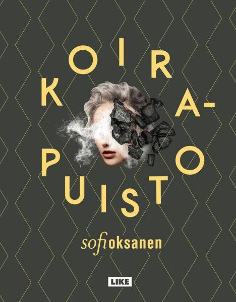 Sofi Oksanen: Koirapuisto. 405 s. Like, 2019.