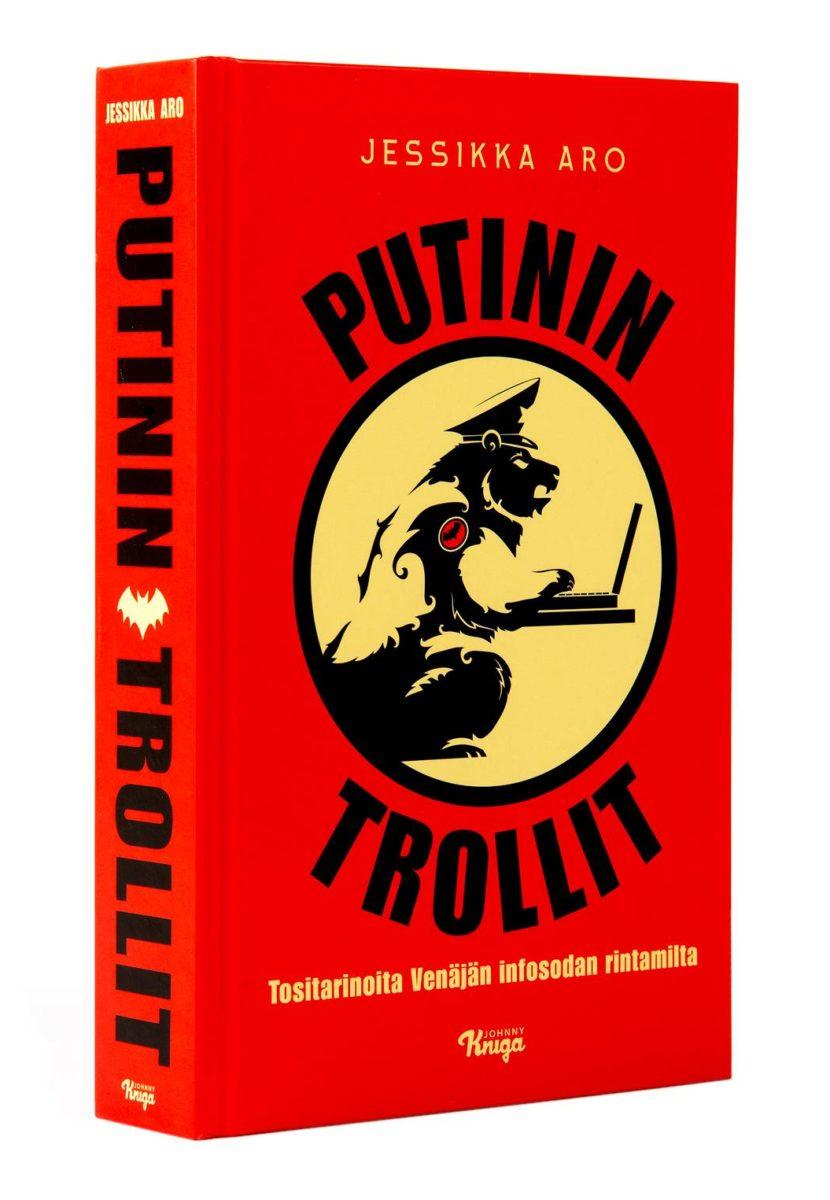 Jessikka Aro: Putinin trollit. 453 s. Johnny Kniga, 2019.