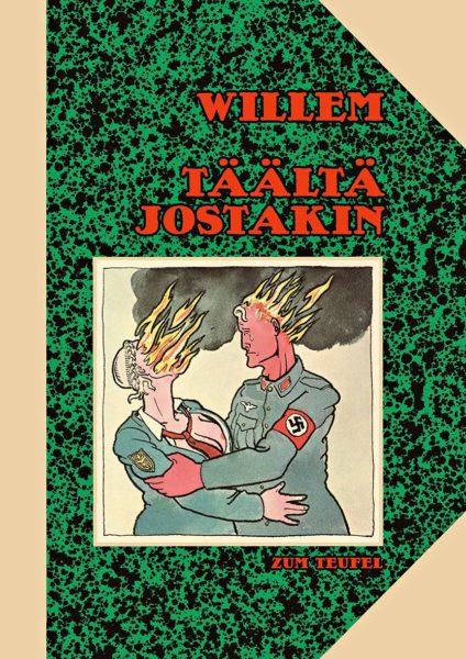 Willem: Täältä jostakin (Lust en strijd). Zum Teufel 2019. 80 s.