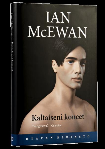 Ian McEwan: Kaltaiseni koneet. Suom. Juhani Lindholm. Romaani, 365 s. Otava, 2019.