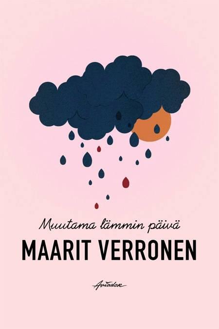 Maarit Verronen: Muutama lämmin päivä. 193s. Aviador, 2019.