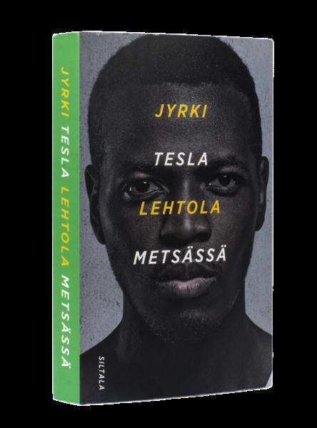 Jyrki Lehtola: Tesla metsässä. 375 s. Siltala, 2019.